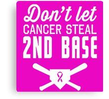 Don't Let Breast Cancer Steal 2nd Base Canvas Print
