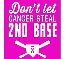 Don't Let Breast Cancer Steal 2nd Base Photographic Print