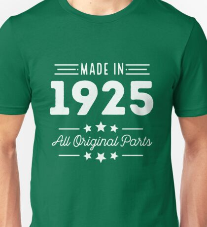 Made In 1925 All Original Parts 91st Birthday Gift T-Shirt Unisex T-Shirt