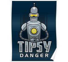 Tipsy Danger Poster