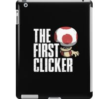 The First Clicker iPad Case/Skin