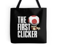 The First Clicker Tote Bag