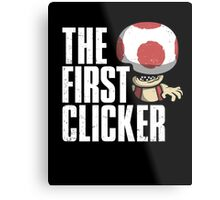 The First Clicker Metal Print