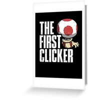 The First Clicker Greeting Card