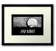Sad Robot Framed Print