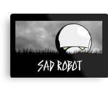 Sad Robot Metal Print
