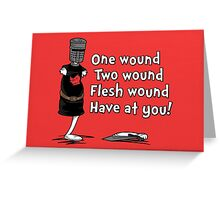 One Wound, Two Wound Greeting Card