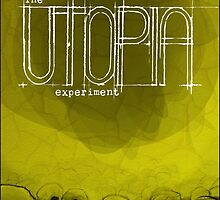 The Utopia Experiments Poster by nordensoul