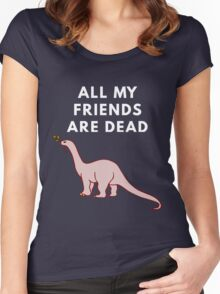 All My Friends Are Dead Women's Fitted Scoop T-Shirt