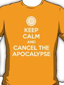 Keep Calm and Cancel the Apocalypse T-Shirt