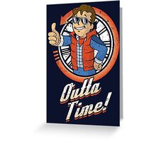 Outta Time Greeting Card