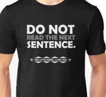 Do Not Read! Unisex T-Shirt