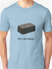 This is the internet T-Shirt