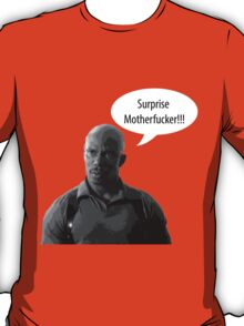 Surprise Motherfucker T-Shirt