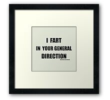 I fart in your general direction Framed Print