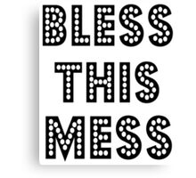 Bless this mess, Christian quote, Funny Saying Canvas Print