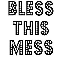 Bless this mess, Christian quote, Funny Saying Photographic Print