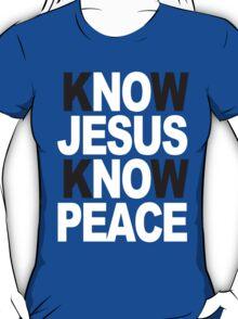Know Jesus Know Peace T-Shirt