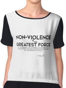 non-violence is the greatest force - gandhi Chiffon Top