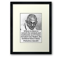 Where Is There A Wretch - Mahatma Gandhi Framed Print