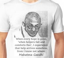 When Every Hope Is Gone - Mahatma Gandhi Unisex T-Shirt