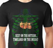 Sexy on the outside...Timelord on the inside. Unisex T-Shirt