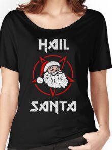Hail Santa Women's Relaxed Fit T-Shirt