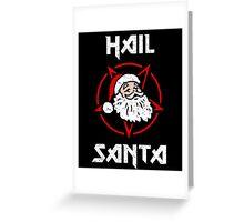 Hail Santa Greeting Card
