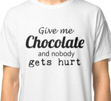 Give me chocolate Classic T-Shirt