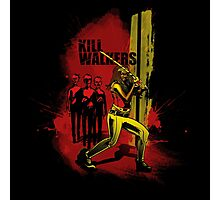 Kill Walkers  Photographic Print
