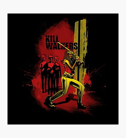 Kill Walkers  Photographic Print