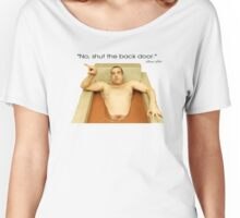 Louis Litt Quote from Suits: No, shut the back door Women's Relaxed Fit T-Shirt