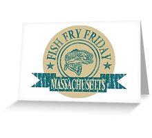 MASSACHUSETTS FISH FRY Greeting Card