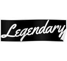 Legendary - White Poster