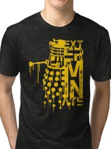 EXTERMINATE 2 Tri-blend T-Shirt