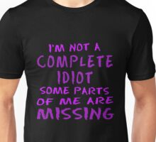 Not a Complete Idiot in Pink Unisex T-Shirt