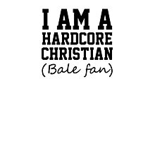 I am a hardcore Christian Bale Fan Photographic Print