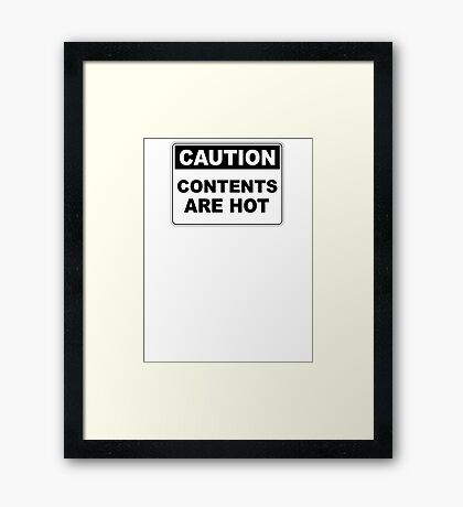 Caution contents are hot warning sign Framed Print