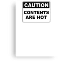 Caution contents are hot warning sign Canvas Print