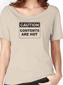 Caution contents are hot warning sign Women's Relaxed Fit T-Shirt