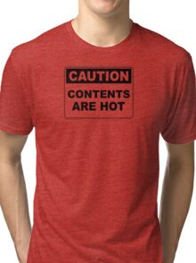 Caution contents are hot warning sign Tri-blend T-Shirt