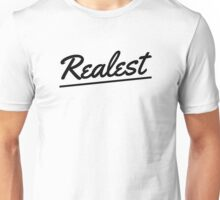 Realest Unisex T-Shirt