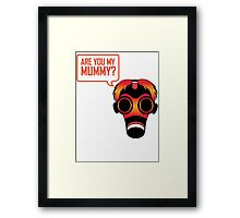 Are You My Mummy Framed Print