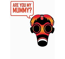 Are You My Mummy Photographic Print