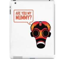Are You My Mummy iPad Case/Skin