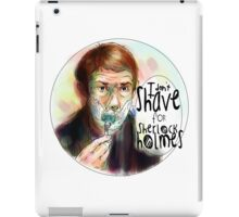 Shave for Sherlock (paint) iPad Case/Skin