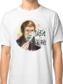 Shave for Sherlock (paint) Classic T-Shirt
