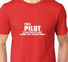 I'm A Pilot I'm Never Wrong Unisex T-Shirt