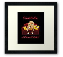 Proud To Be A Couch Potato Lazy t shirt Framed Print
