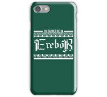 I'd rather be in Erebor iPhone Case/Skin